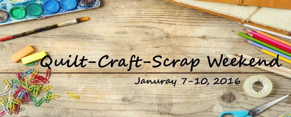 2016 Quilt-Craft-Scrap Weekend