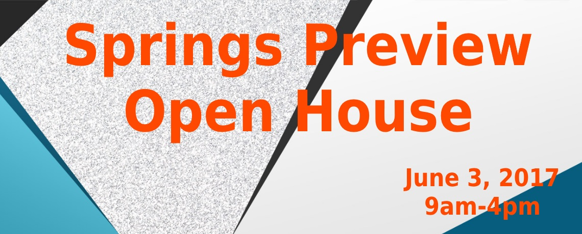 2017 Springs Preview Open House