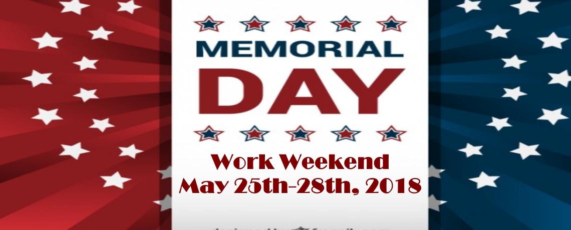 2018 Memorial Day Work Weekend