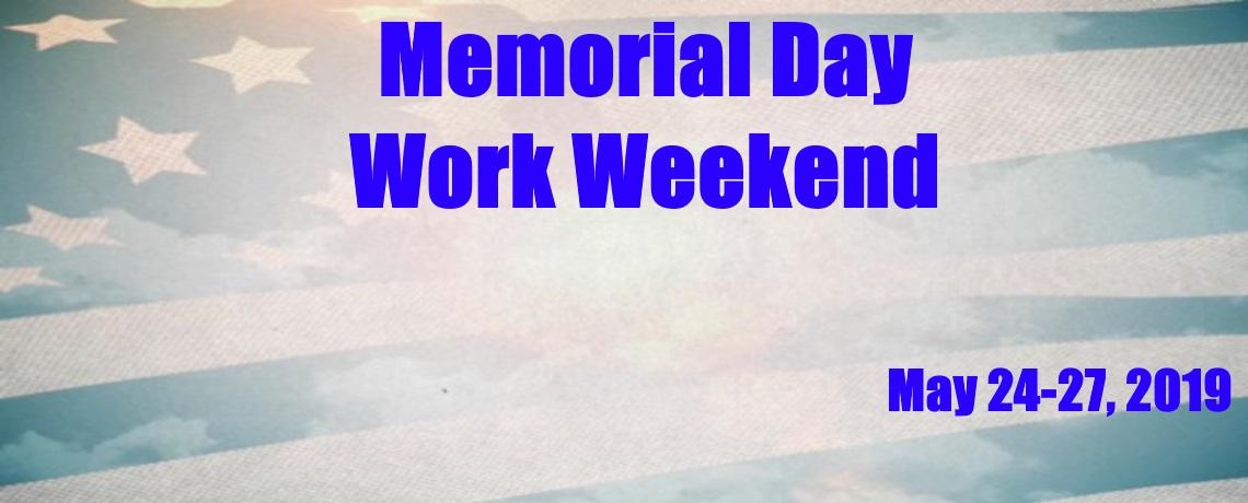 2019 Memorial Day Work Weekend