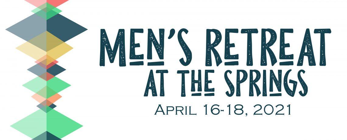 2021 Springs Men's Retreat