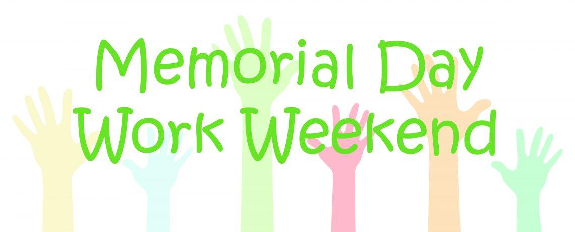 2021 Memorial Day Work Weekend